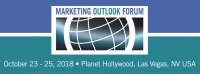 Last Chance, Early Bird Pricing Ends Tomorrow! Marketing Outlook Forum in Las Vegas, NV in October 2018